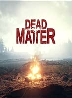 The Best Dead Matter Game Server Hosting in the World